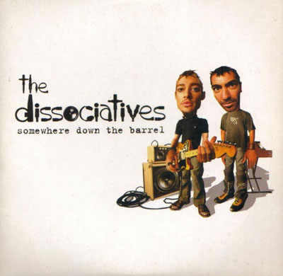 The Dissociatives - Somewhere Down The Barrel (1 Track Promo)
