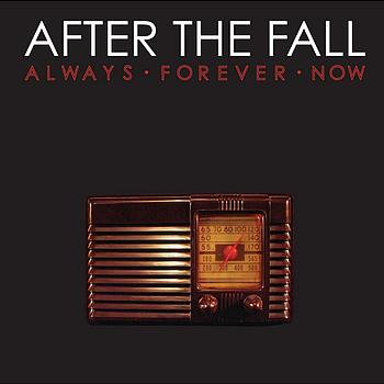 After The Fall - Always Forever Now