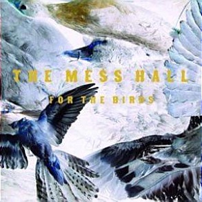 The Mess Hall - For The Birds
