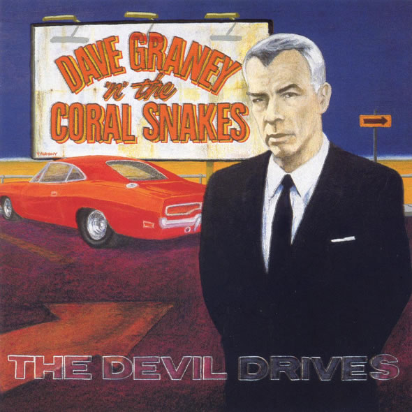 Dave Graney 'n' The Coral Snakes - The Devil Drives