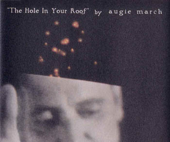Augie March - The Hole In Your Roof