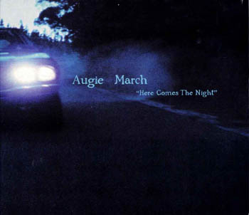 Augie March - Here Comes The Night