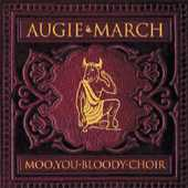 Augie March - Moo You Bloody Choir