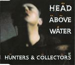 Hunters & Collectors - Head Above Water