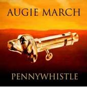 Augie March - Pennywhistle