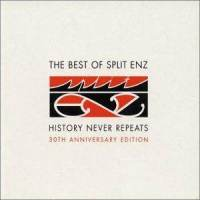 Split Enz - History Never Repeats (30th Ann. Edition)
