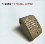 Shihad - The General Electric