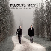 August Way - ...This Is The Other World