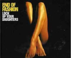 End Of Fashion - Lock Up Your Daughters