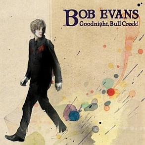 Bob Evans - Goodnight, Bull Creek!