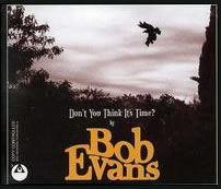 Bob Evans - Don't You Think It's Time?