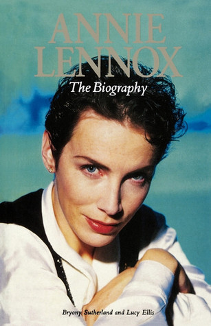 Annie Lennox - The Biography