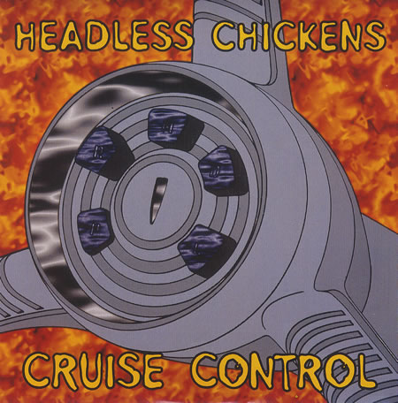 Headless Chickens - Cruise Control