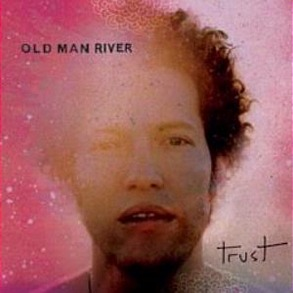 Old Man River - Trust