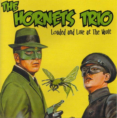 The Hornets - Loaded And Live At The Vault