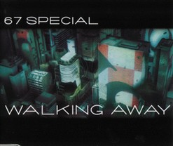 67 Special - Walking Away