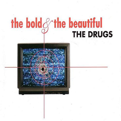 The Drugs - The Bold & The Beautiful