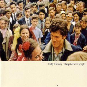 Holly Throsby - Things Between People
