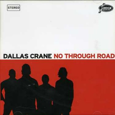 Dallas Crane - No Through Road