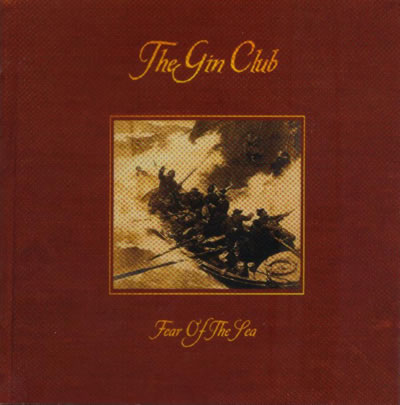 The Gin Club - Fear Of The Sea