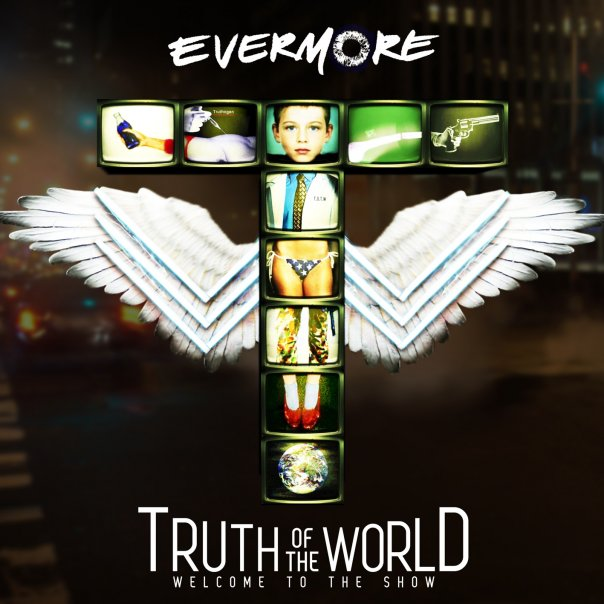 Evermore - Truth Of The World - Welcome To The Show