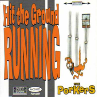 The Porkers - Hit The Ground Running