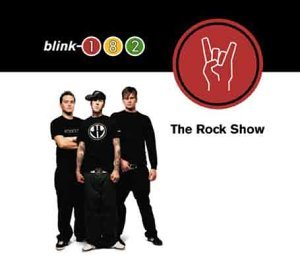 Blink 182 - The Rock Show