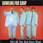 Bowling For Soup - Girl All The Bad Guys Want