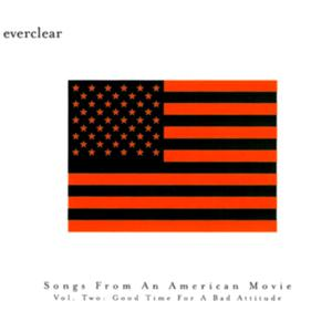 Everclear - Songs From An American Movie, Vol. 2: Good Time For A Bad At