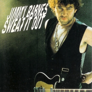 Jimmy Barnes - Sweat It Out