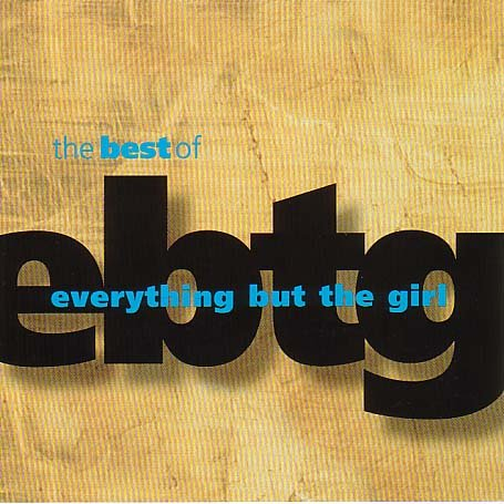 Everything But The Girl - The Best Of EBTG