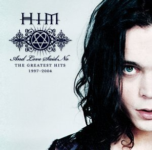 HIM - And Love Said No: The Greatest Hits 1997–2004