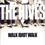 The Hives - Walk Idiot Walk