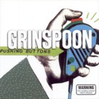 Grinspoon - Pushing Buttons