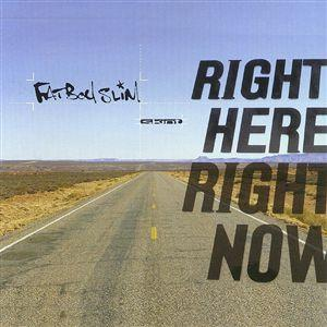 Fat Boy Slim - Right Here Right Now