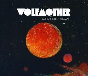 Wolfmother - Mind's Eye / Woman