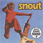 Snout - What's That Sound?