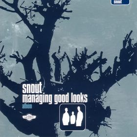 Snout - Managing Good Looks