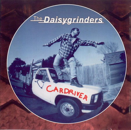 The Daisygrinders - Cardriver