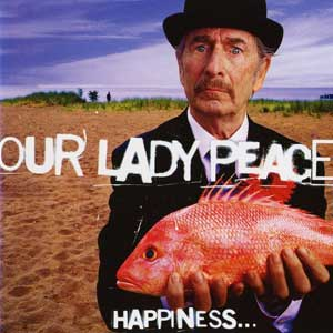 Our Lady Peace - Happiness...