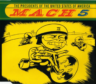 The Presidents Of The United States Of A - Mach 5
