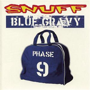 Snuff (British) - Blue Gravy: Phase 9