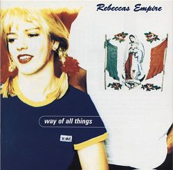 Rebecca's Empire - Way Of All Things