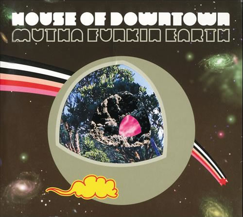 House Of Downtown - Mutha Funkin Earth