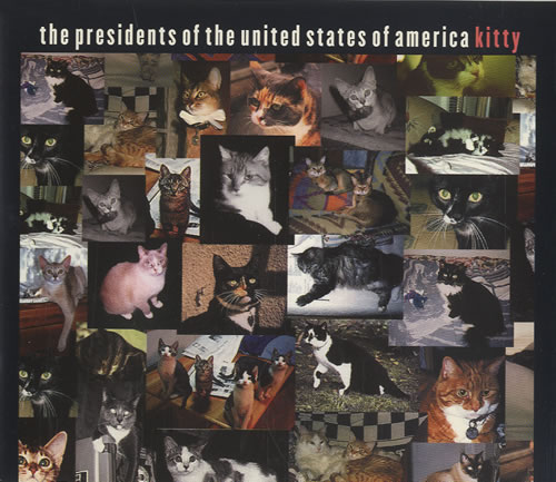The Presidents Of The United States Of A - Kitty