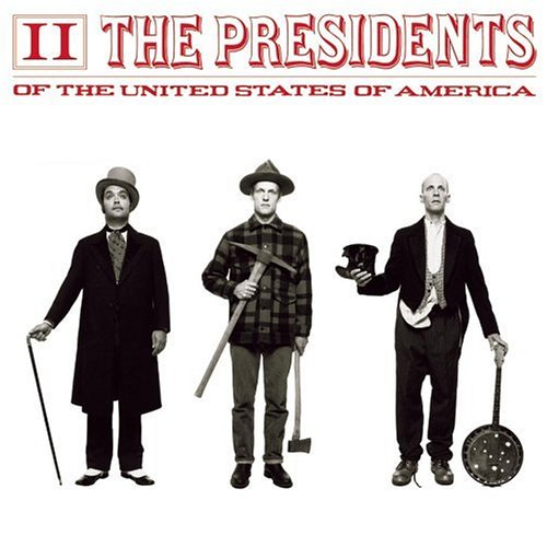 The Presidents Of The United States Of A - II