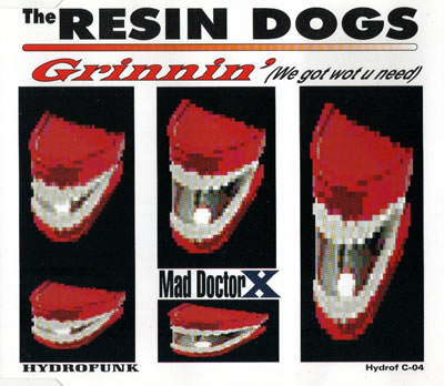 Resin Dogs - Grinnin' (We Got What You Need)