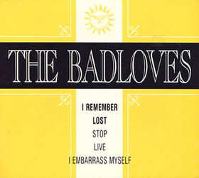 The Badloves - I Remember/Lost