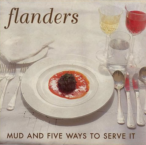 Flanders - Mud And Five Ways To Serve It