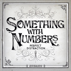Something With Numbers - Perfect Distraction